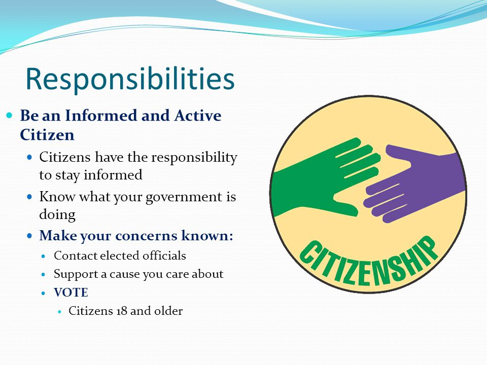 Responsibilities Be an Informed and Active Citizen