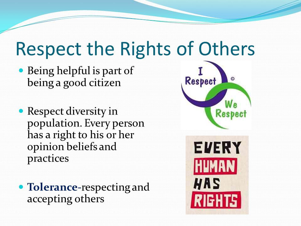 Respect the Rights of Others