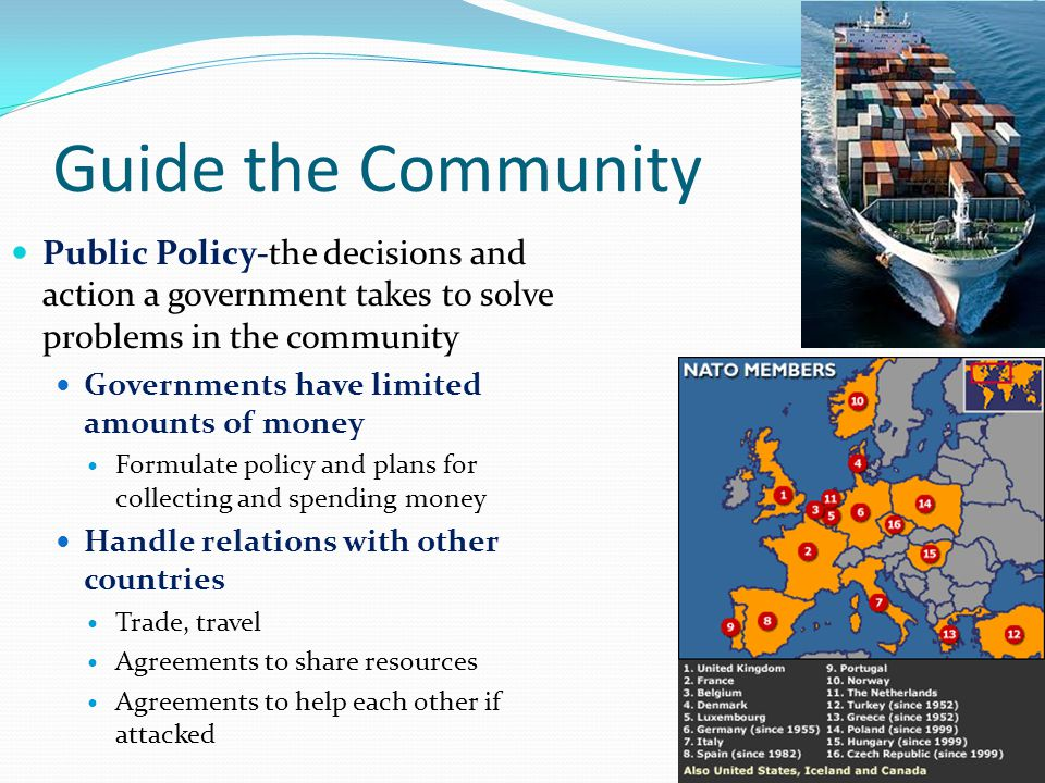 Guide the Community Public Policy-the decisions and action a government takes to solve problems in the community.
