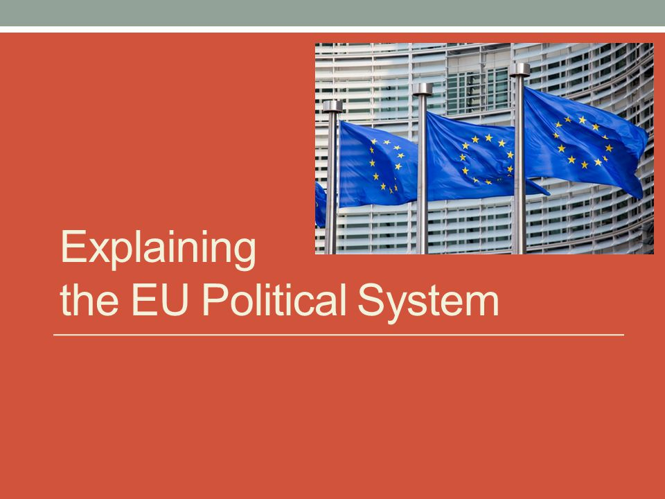 Explaining the EU Political System