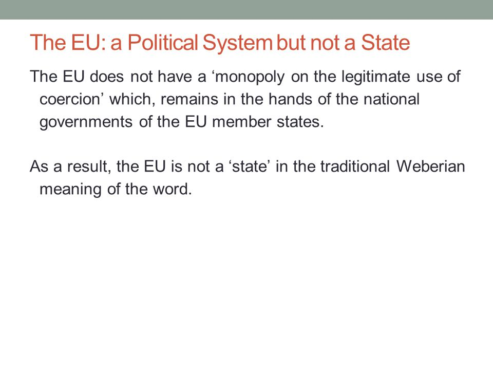 The EU: a Political System but not a State