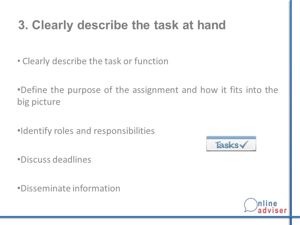3. Clearly describe the task at hand