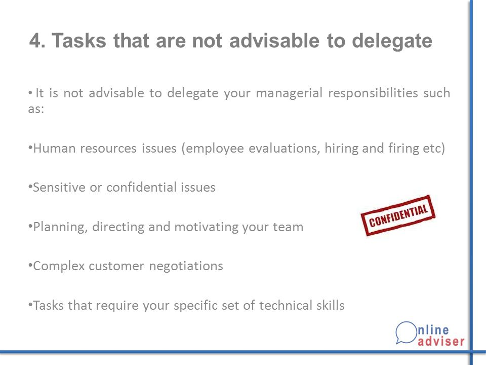 4. Tasks that are not advisable to delegate