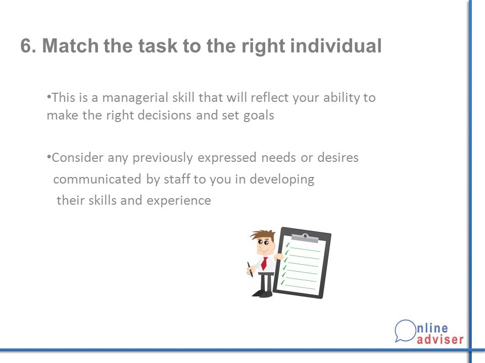 6. Match the task to the right individual