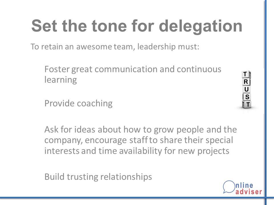 Set the tone for delegation