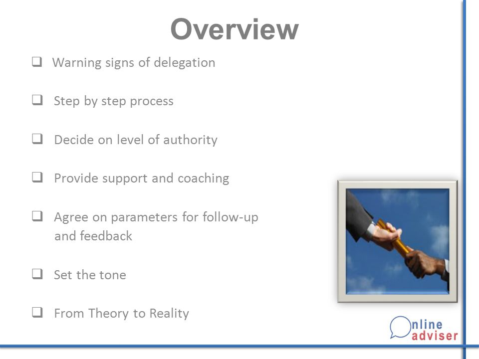 Overview Step by step process Decide on level of authority