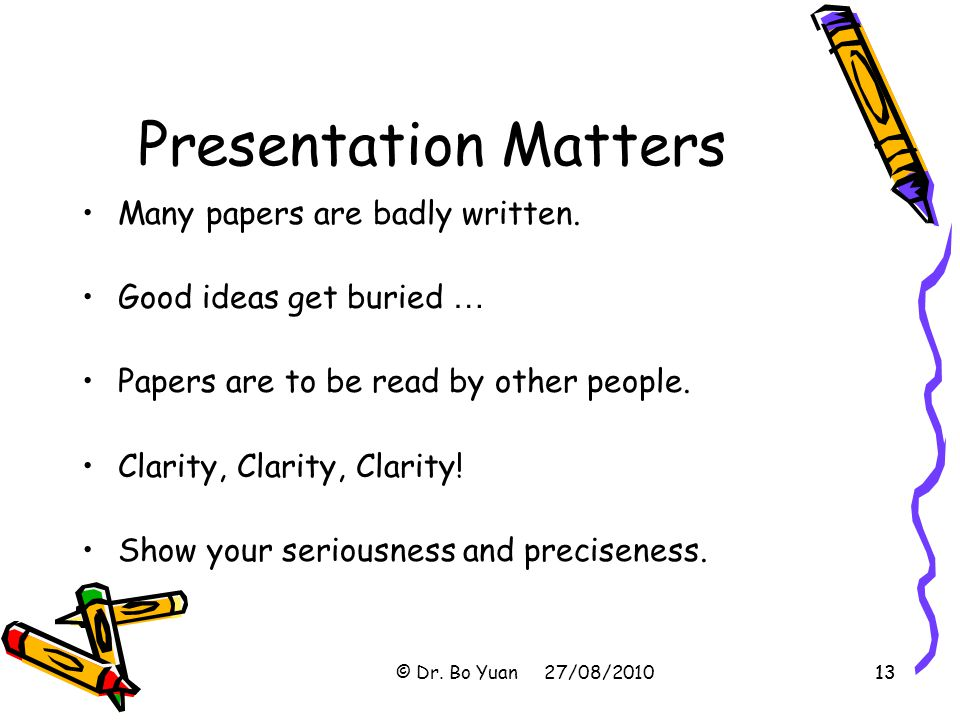 Presentation Matters Many papers are badly written.