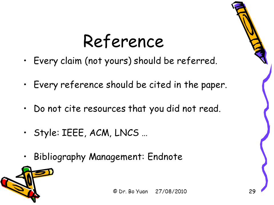Reference Every claim (not yours) should be referred.