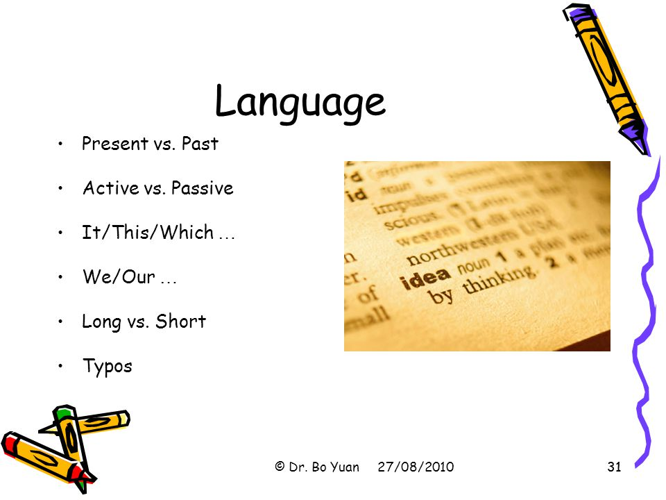 Language Present vs. Past Active vs. Passive It/This/Which … We/Our …