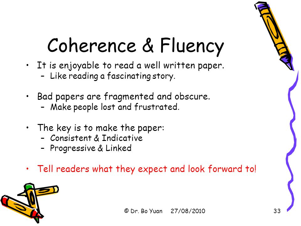 Coherence & Fluency It is enjoyable to read a well written paper.