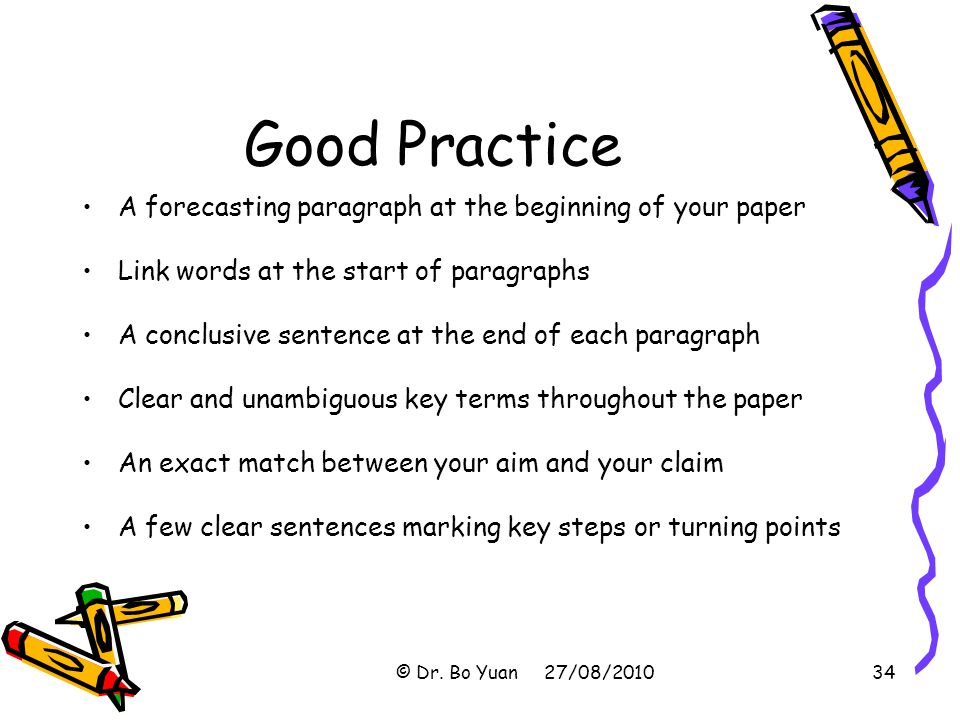 Good Practice A forecasting paragraph at the beginning of your paper