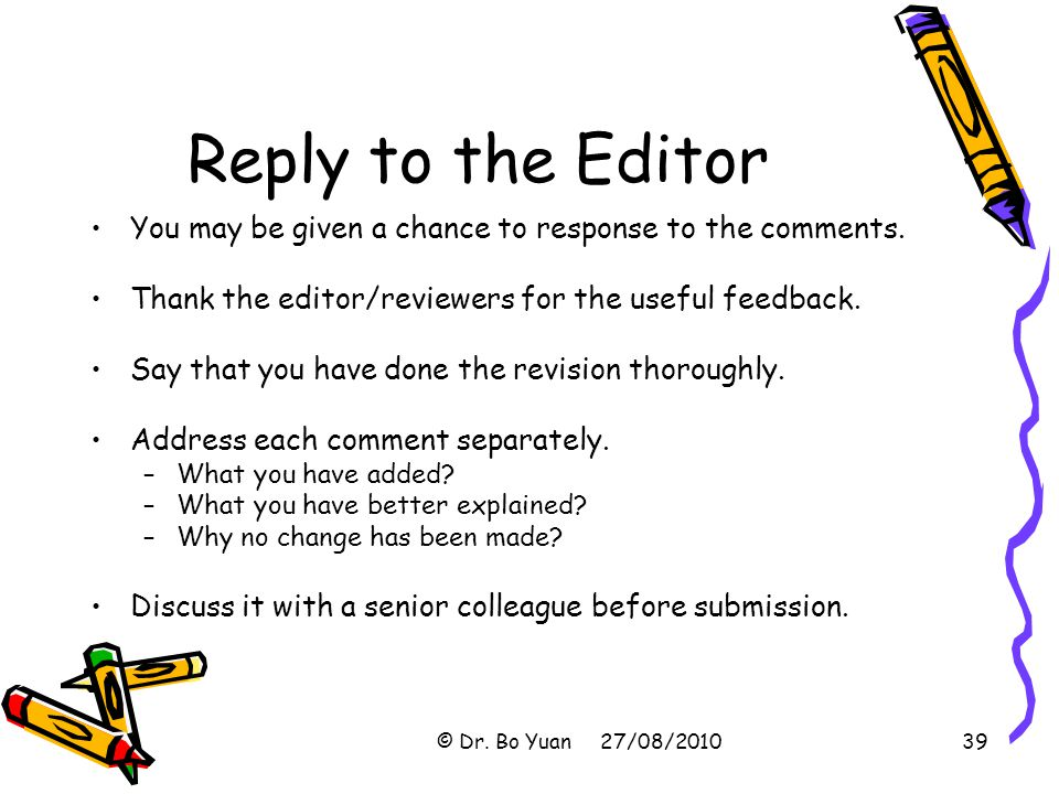 Reply to the Editor You may be given a chance to response to the comments. Thank the editor/reviewers for the useful feedback.