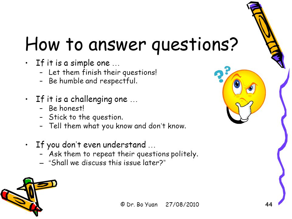 How to answer questions