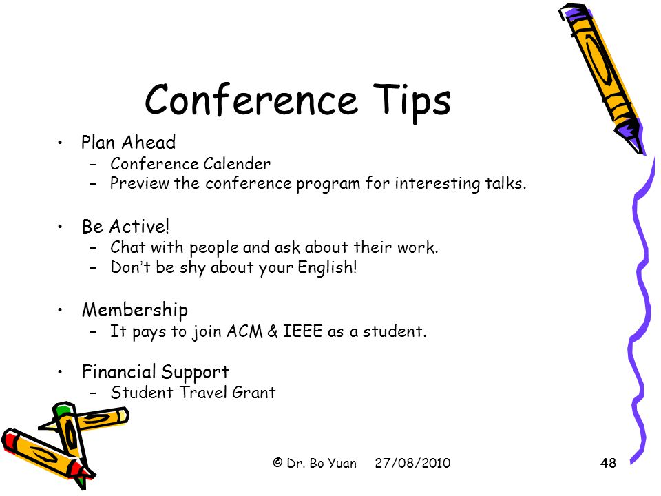 Conference Tips Plan Ahead Be Active! Membership Financial Support