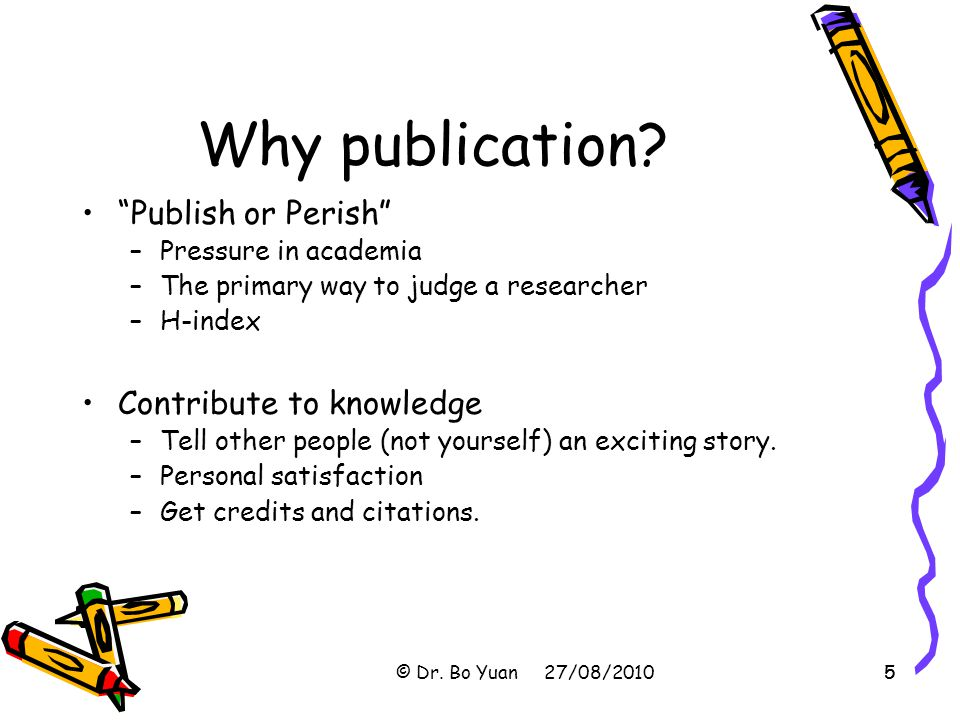 Why publication Publish or Perish Contribute to knowledge