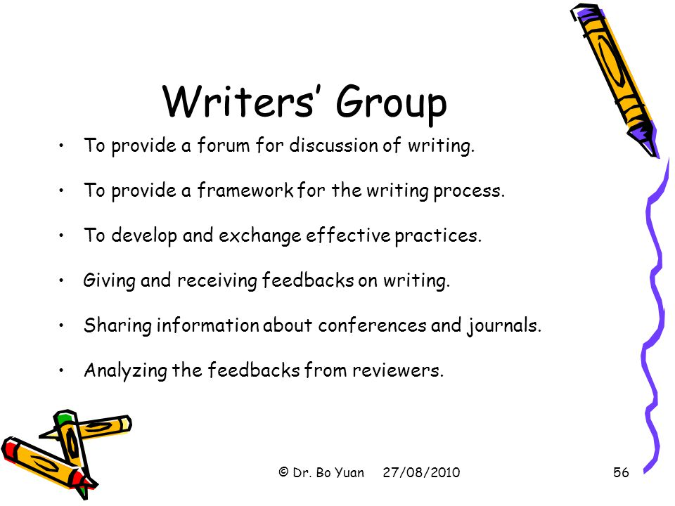 Writers' Group To provide a forum for discussion of writing.