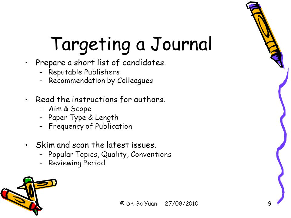 Targeting a Journal Prepare a short list of candidates.
