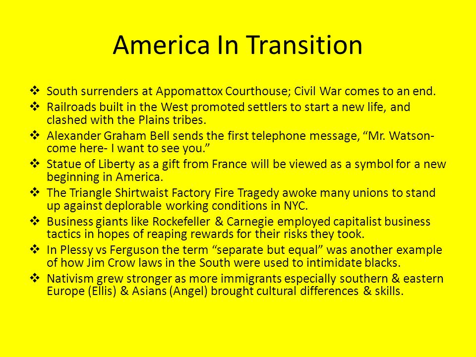 America In Transition South surrenders at Appomattox Courthouse; Civil War comes to an end.