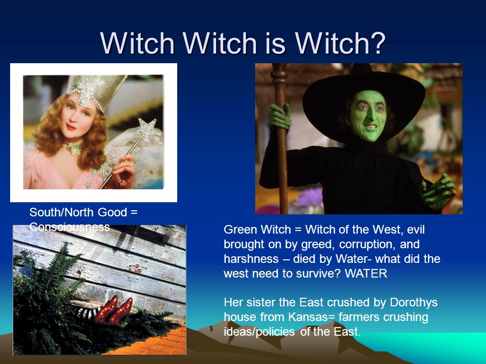Witch Witch is Witch South/North Good = Consciousness