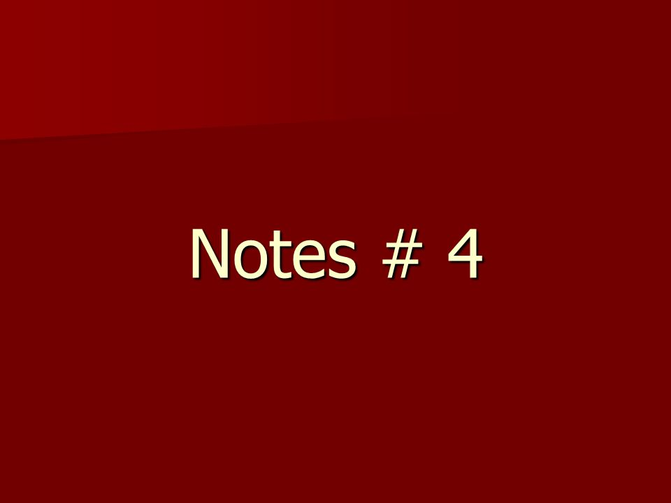 Notes # 4