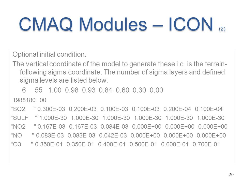 CMAQ Modules – ICON (2) Optional initial condition: