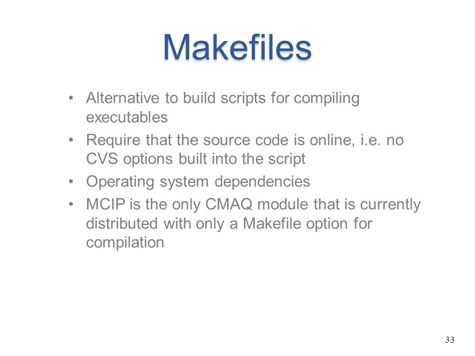 Makefiles Alternative to build scripts for compiling executables
