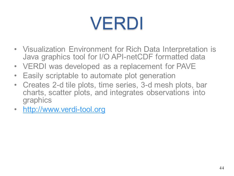 VERDI Visualization Environment for Rich Data Interpretation is Java graphics tool for I/O API-netCDF formatted data.