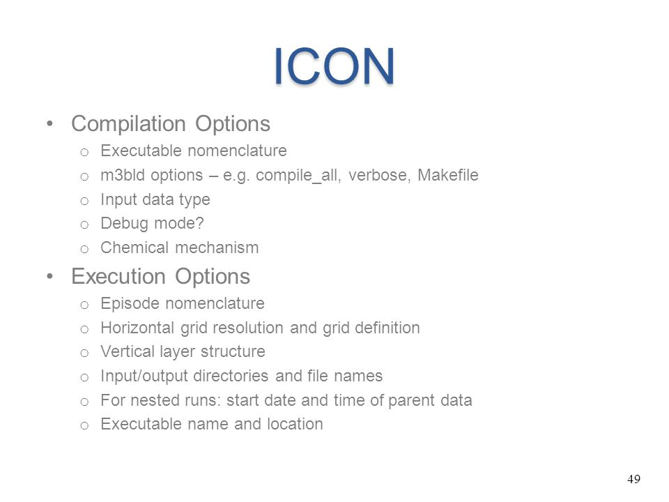 ICON Compilation Options Execution Options Executable nomenclature