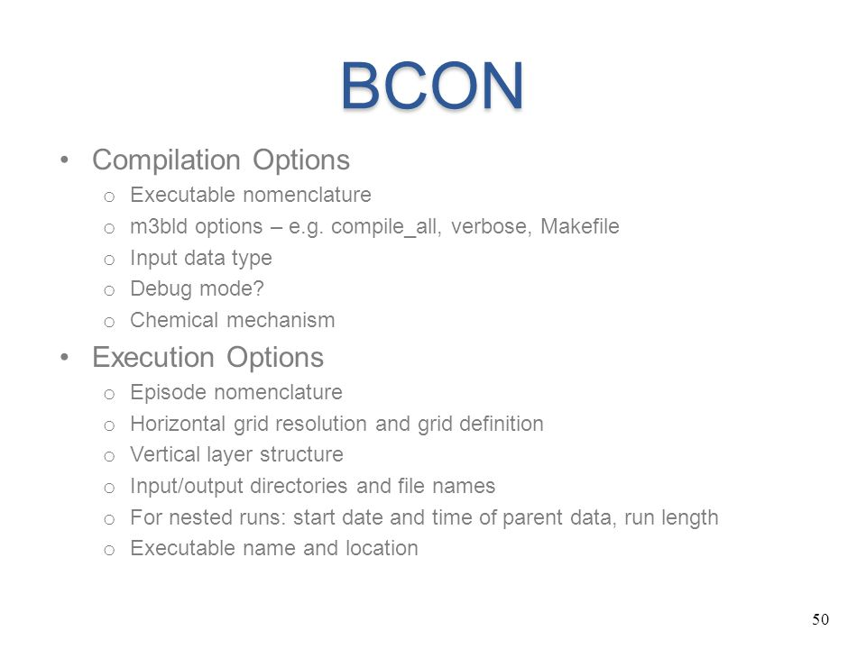 BCON Compilation Options Execution Options Executable nomenclature