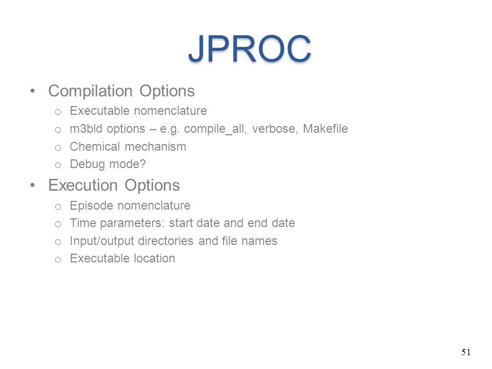 JPROC Compilation Options Execution Options Executable nomenclature