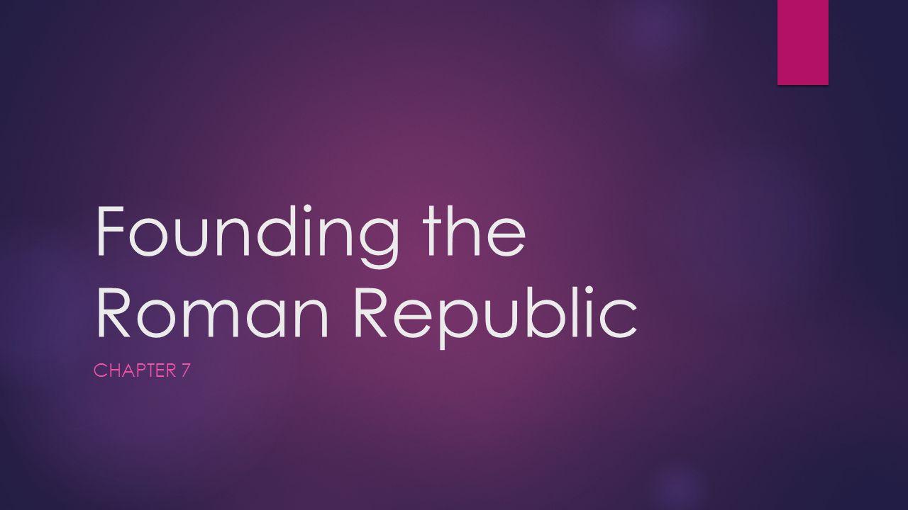 Founding the Roman Republic