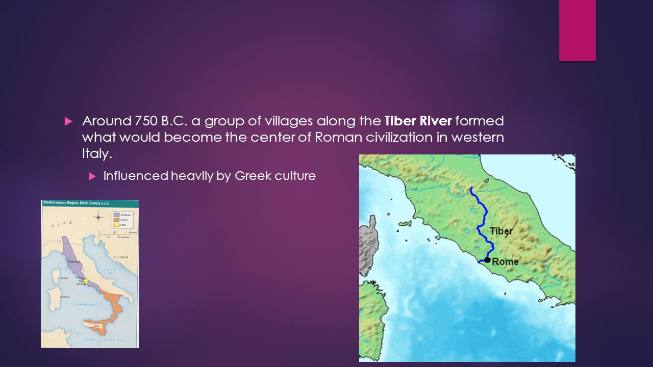 Around 750 B.C. a group of villages along the Tiber River formed what would become the center of Roman civilization in western Italy.