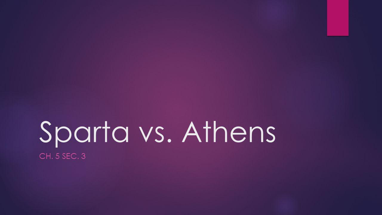 Sparta vs. Athens Ch. 5 Sec. 3