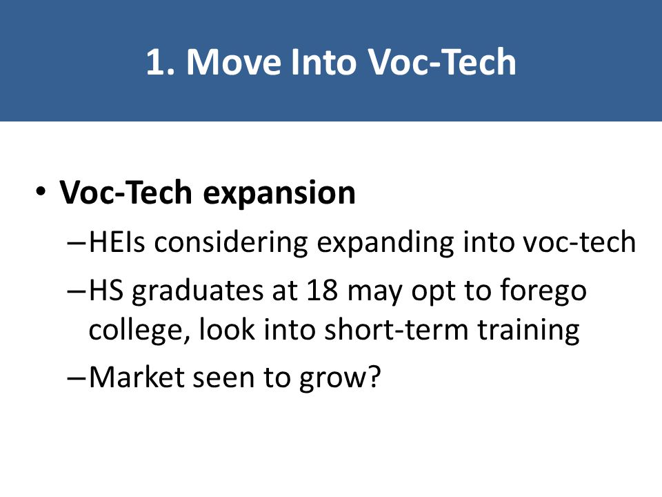 1. Move Into Voc-Tech Voc-Tech expansion
