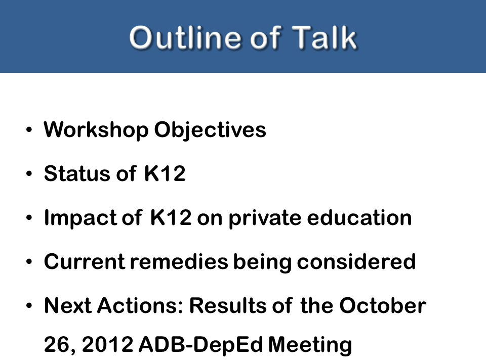 Outline of Talk Workshop Objectives Status of K12