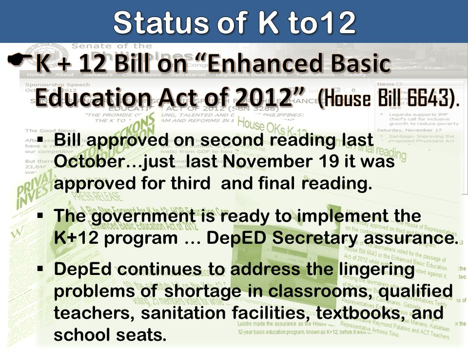 Status of K to12 K + 12 Bill on Enhanced Basic Education Act of 2012 (House Bill 6643).