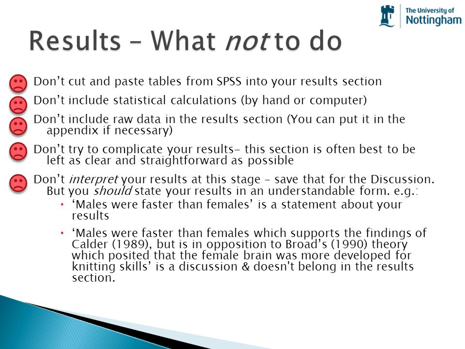 Results – What not to do Don't cut and paste tables from SPSS into your results section.