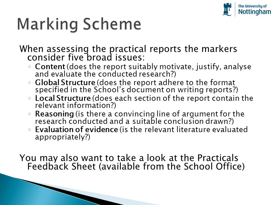 Marking Scheme When assessing the practical reports the markers consider five broad issues: