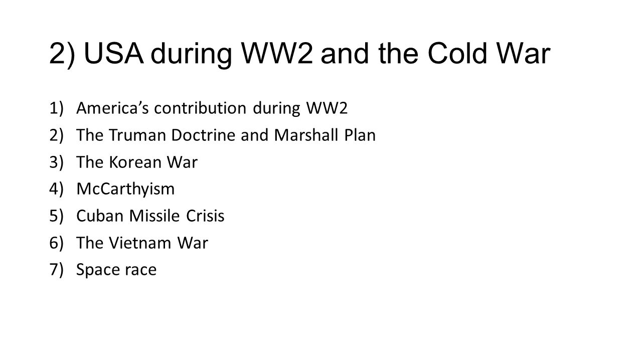 2) USA during WW2 and the Cold War