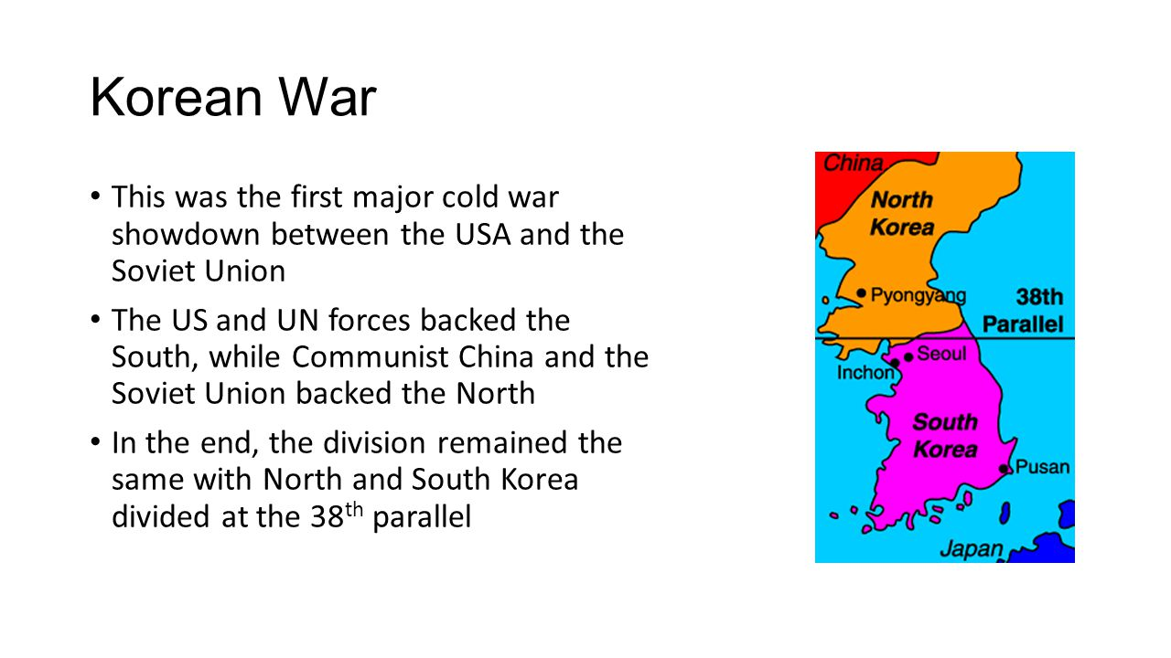 Korean War This was the first major cold war showdown between the USA and the Soviet Union.