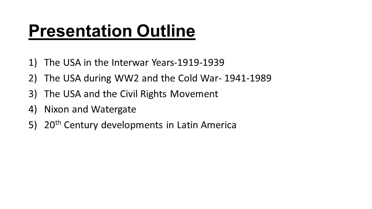 Presentation Outline The USA in the Interwar Years-1919-1939