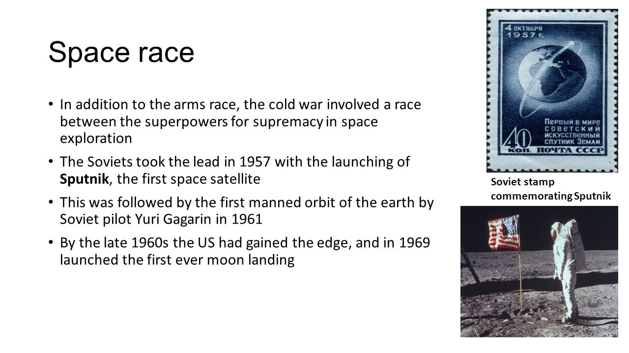 Space race In addition to the arms race, the cold war involved a race between the superpowers for supremacy in space exploration.