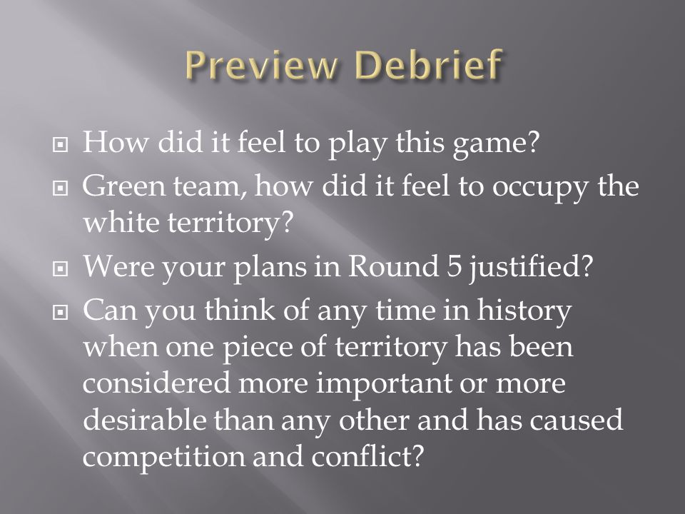 Preview Debrief How did it feel to play this game