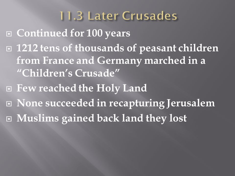 11.3 Later Crusades Continued for 100 years