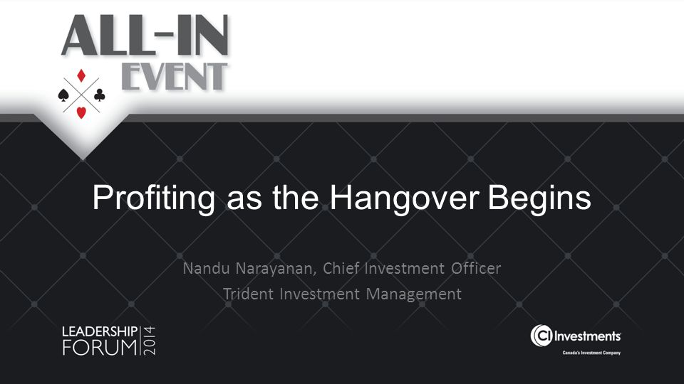 Profiting as the Hangover Begins