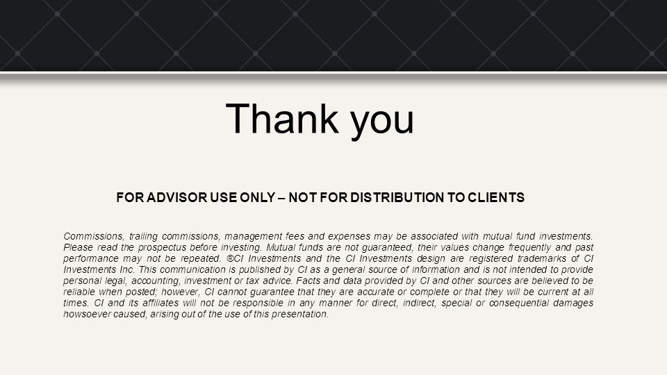 Thank you FOR ADVISOR USE ONLY – NOT FOR DISTRIBUTION TO CLIENTS