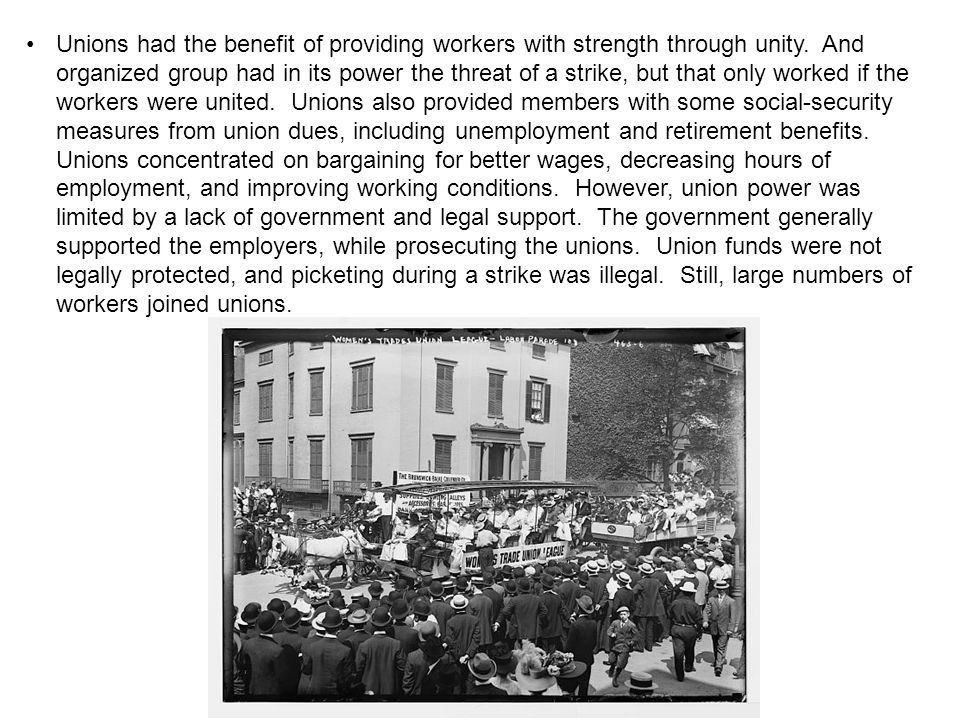 Unions had the benefit of providing workers with strength through unity.