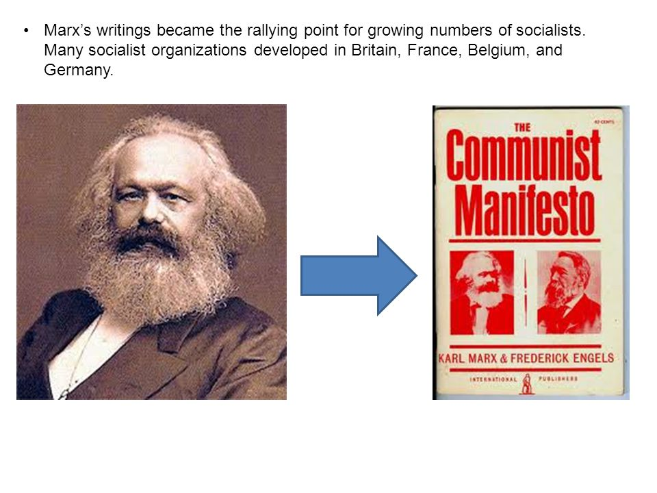 Marx's writings became the rallying point for growing numbers of socialists.