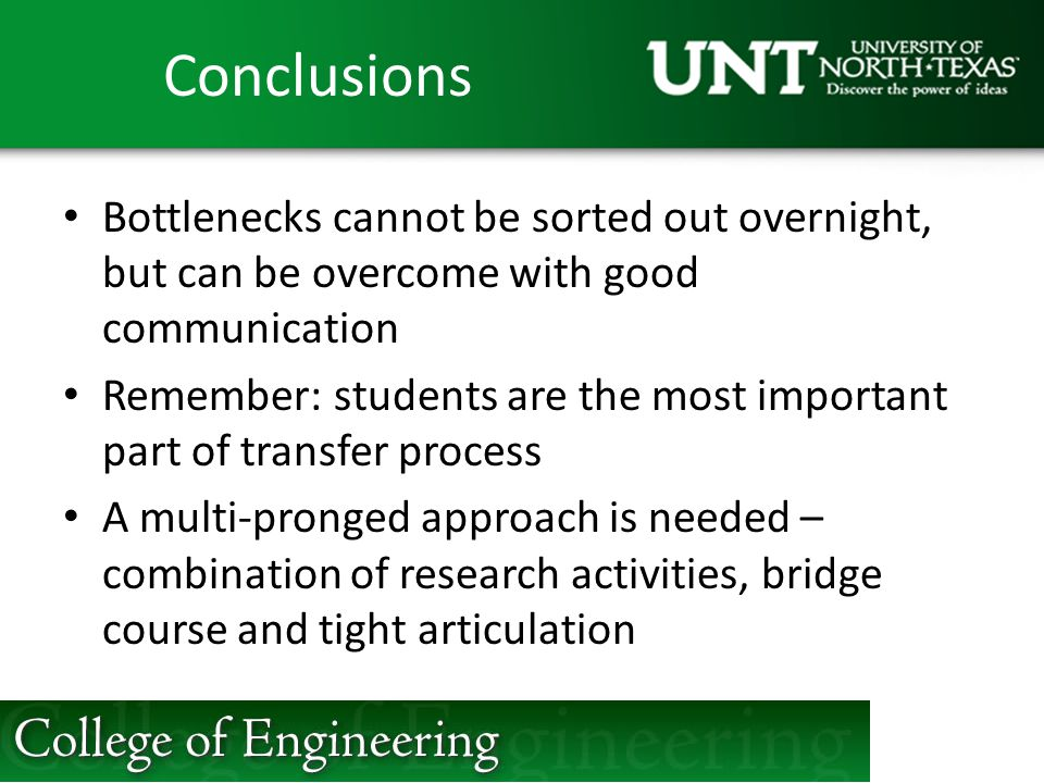 Conclusions Bottlenecks cannot be sorted out overnight, but can be overcome with good communication.