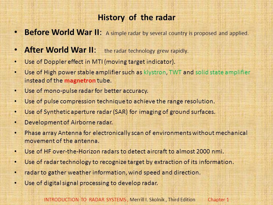 After World War II: the radar technology grew rapidly.